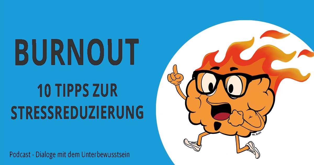 Burnout - 10 Tipps zur Stressreduzierung